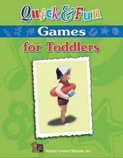 Cover of: Quick and fun games for toddlers