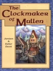 Cover of: The clockmaker of Mullen | Jamison Escott