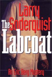 Cover of: The labcoat | Larry D. Soderquist