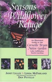 Cover of: Seasons in a wildflower refuge | Janet Lilley
