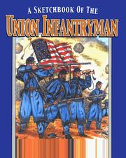 Cover of: A sketchbook of the Union infantryman