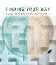 Cover of: Finding your way: words of wisdom for the graduate