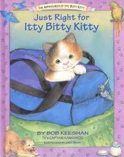 Cover of: Just right for Itty Bitty Kitty | Robert Keeshan