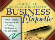 Cover of: The Little Instruction Book of Business Etiquette | Valerie Sokolosky