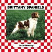 Cover of: Brittany Spaniel (Murray, Julie, Dogs. Set V.)