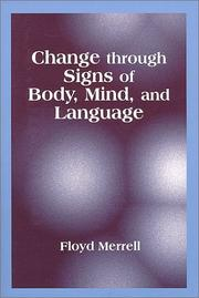 Cover of: Change through signs of body, mind and language | Floyd Merrell
