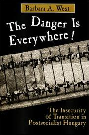 Cover of: The Danger is Everywhere!  | Barbara A. West
