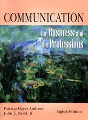 Communication for Business and the Professions by Patricia Hayes Andrews, John E. Baird