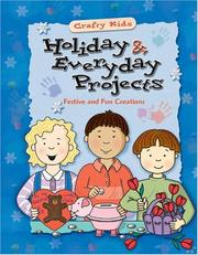 Cover of: Holiday & everyday projects | project editors, Joanna Callihan ; Lindsay Ann Mizer ; art director, Robert Sanford ; interior design and production, Christopher Fowler ; Suzanne Reinhart.