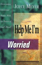 Cover of: Help Me, I'm Worried!: Overcoming Emotional Battles With the Power of God's Word (Help Me, Series)