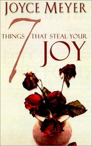 Seven Things That Steal Your Joy by Joyce Meyer