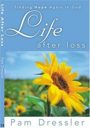 Cover of: Life After Loss | Pam Dressler