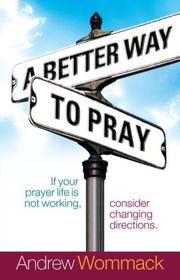 Cover of: A Better Way to Pray