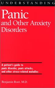 Cover of: Understanding Panic and Other Anxiety Disorders (Understanding Health and Sickness Series) | Benjamin A. Root