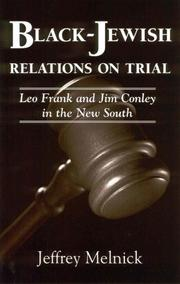 Cover of: Black-Jewish relations on trial: Leo Frank and Jim Conley in the new South