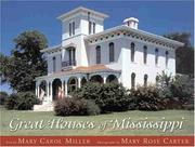 Great Houses of Mississippi by Mary Carol Miller, Mary Rose Carter
