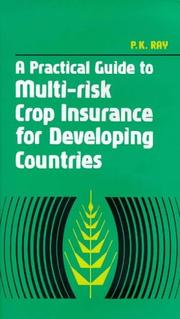 Cover of: A practical guide to multi-risk crop insurance for developing countries