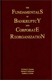 Cover of: The fundamentals of bankruptcy and corporate reorganization | Michael J. Crames