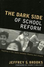 Cover of: The dark side of school reform by Jeffrey S. Brooks