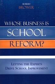 Cover of: Whose business is school reform? | Robert E. Brower