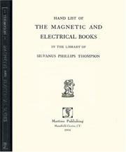 Cover of: Hand list of the magnetic and electrical books in the library of Silvanus Phillips Thompson