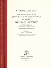 A supplement to the catalogue of the Grace K. Babson collection of the works of Sir Isaac Newton and related material in the Babson Institute Library, Babson Park, Massachsetts