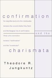 Cover of: Confirmation and the Charismata | Theodore R. Jungkuntz