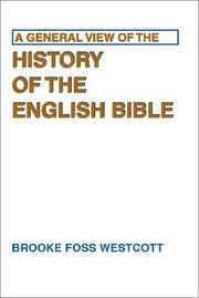 Cover of: A General View of the History of the English Bible | B. F. Westcott