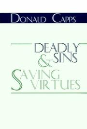 Cover of: Deadly Sins and Saving Virtues | Donald Capps