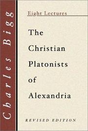 Cover of: The Christian Platonists of Alexandria | Charles Bigg