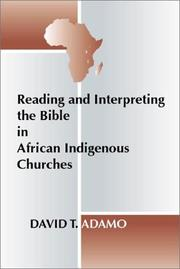 Cover of: Reading and Interpreting the Bible in African Indigenous Churches | David Tuesday Adamo