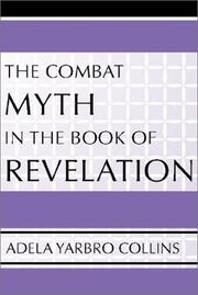 Cover of: The Combat Myth in the Book of Revelation