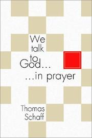 Cover of: We Talk to God in Prayer | Thomas Schaff