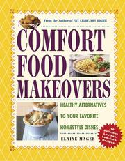 Cover of: Comfort food makeovers: healthy alternatives to your favorite homestyle dishes