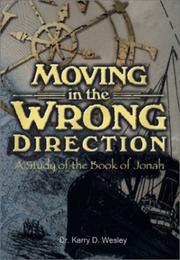 Cover of: Moving in the Wrong Direction | Dr. Karry D. Wesley