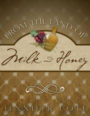 Cover of: From the Land of Milk and Honey | Jennifer Cote