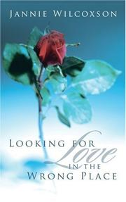 Cover of: Looking for Love in the Wrong Place | Jannie M. Wilcoxson