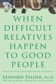 Cover of: When Difficult Relatives Happen to Good People | Leonard Felder