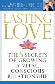 Cover of: Lasting Love: The 5 Secrets of Growing a Vital, Conscious Relationship