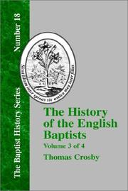Cover of: The History Of The English Baptists - Vol. 3 | Thomas Crosby