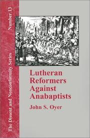 Cover of: Lutheran Reformers Against Anabaptists (Dissent and Nonconformity) | John S. Oyer
