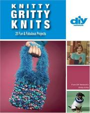 Cover of: Knitty Gritty Knits (DIY): 25 Fun & Fabulous Projects (DIY Network) | Vickie Howell