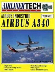 Cover of: Airbus Industrie Airbus A340 (AirlinerTech Series, Vol. 3) | Scott E. Germain