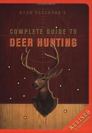 Buck Peterson's Complete Guide to Deer Hunting by Buck Peterson, B. R. Peterson