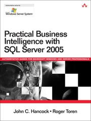 Cover of: Practical Business Intelligence with SQL Server 2005 (Microsoft Windows Server System Series) | John C. Hancock