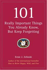 Cover of: 101 Really Important Things You Already Know, But Keep Forgetting