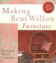 Cover of: Making bent willow furniture | Brenda Cameron