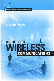 Cover of: The Future of Wireless Communications (Artech House Mobile Communications Library,) | William Webb