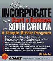 Cover of: How to incorporate and start a business in South Carolina | J. W. Dicks