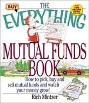 Cover of: The everything mutual funds book: how to pick, buy, and sell mutual funds and watch your money grow!
